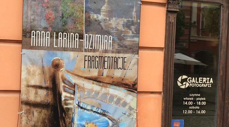 """WYSTAWA PRAC P. ANNY LARINY DZIMIRY PT. """"FRAGMENTACJE''"""