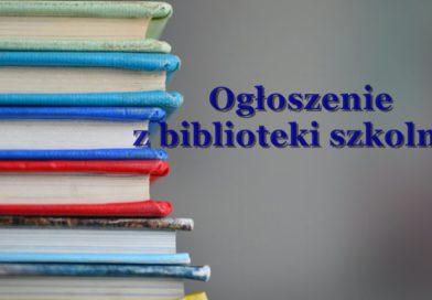 OGŁOSZENIE Z BIBLIOTEKI SZKOLNEJ